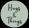 Hugs & Things