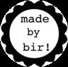Made by Bir!